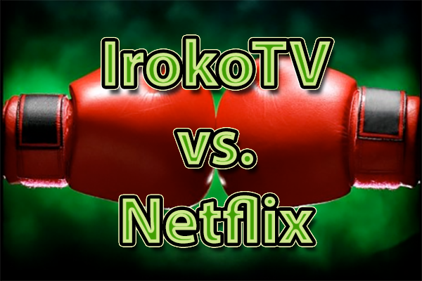 IrokoTV vs. Netflix